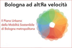 """Piano urbano della mobilità sostenibile, arriva """"Bologna ad altRa velocità"""""""